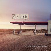 "AFIRE: kündigen Debütalbum ""On the Road From Nowhere"" an"