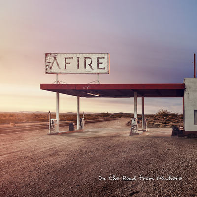 "AFIRE: kündigen Debütalbum ""On the Road From Nowhere"" an"