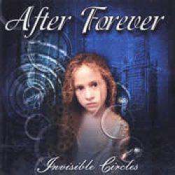 AFTER FOREVER: Invisible Circles