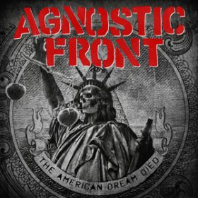 "AGNOSTIC FRONT: ""The American Dream Died"" online anhören"