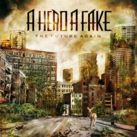 "A HERO A FAKE: ""The Future Again"" – Video aus dem Studio"
