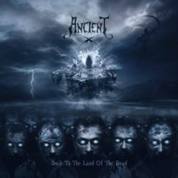 "ANCIENT: neues Album ""Back To The Land Of The Dead"""