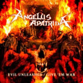 "ANGELUS APATRIDA:  Re-Release ""Evil Unleashed / Give ´Em War"""