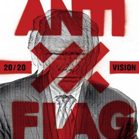 "ANTI-FLAG: Tour im Januar 2020 &  neues Album ""20/20 Vision"""