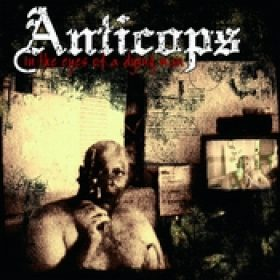 ANTICOPS: In The Eyes Of A Dying Man
