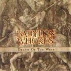 BABYLON WHORES: Death Of The West