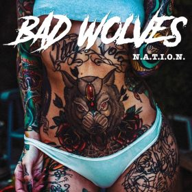 "BAD WOLVES: neues Album ""N.A.T.I.O.N"""