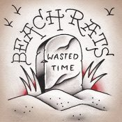 BEACH RATS: Wasted Time