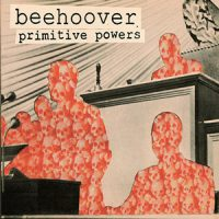 "BEEHOOVER: neues Album ""Primitive Powers"""