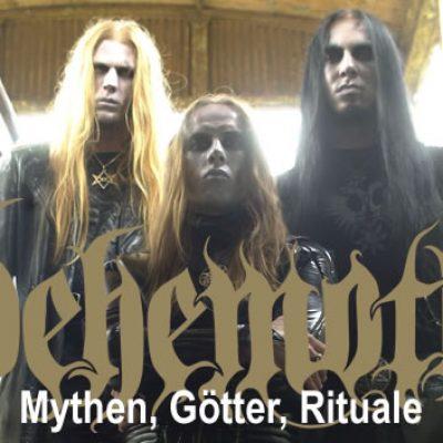 BEHEMOTH: Mythen, Götter, Rituale