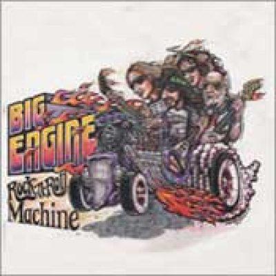 BIG ENGINE: Rock N Roll Machine