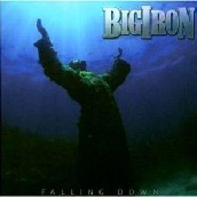 BIG IRON: Falling Down