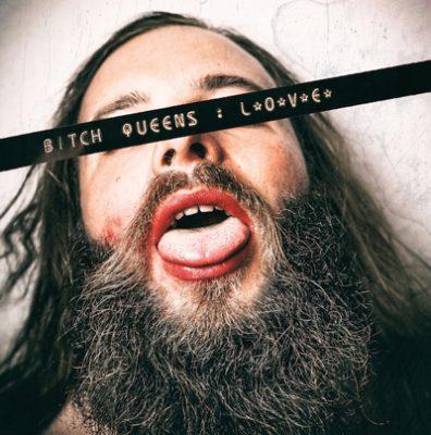 "BITCH QUEENS: neues Album  ""L.O.V.E."""