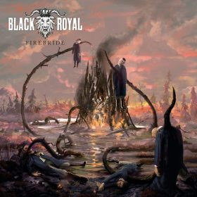 "BLACK ROYAL: Lyrics-Video zum neuen Album ""Firebride"""