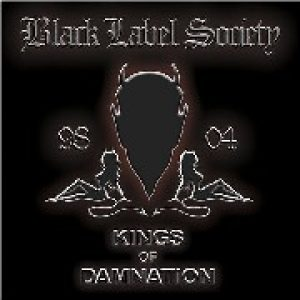 BLACK LABEL SOCIETY: Kings Of Damnation