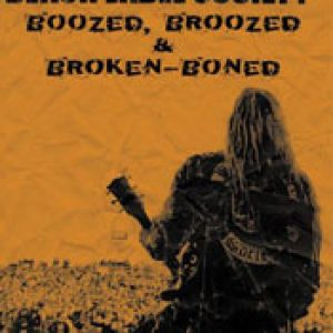 BLACK LABEL SOCIETY: Boozed, Broozed & Broken-Boned [DVD]