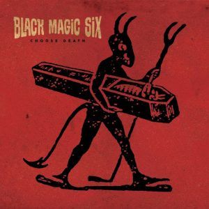 "BLACK MAGIC SIX: neues Album ""Chose Death"""