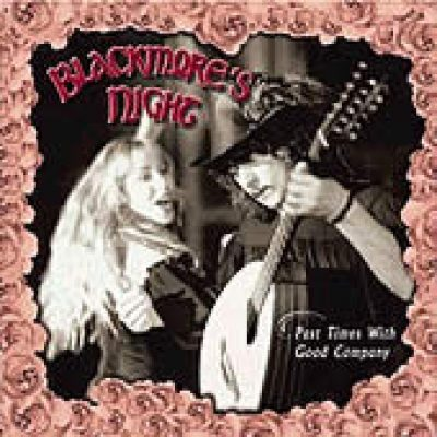 BLACKMORE'S NIGHT: Past Times With Good Company
