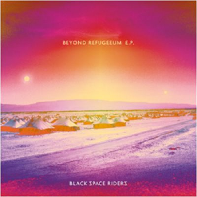 "BLACK SPACE RIDERS: neue EP ""Beyond Refugium"""