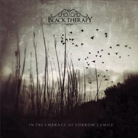"BLACK THERAPY: Titelsong von ""In the Embrace of Sorrow, I Smile"""