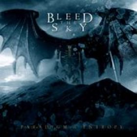 BLEED THE SKY – Paradigm In Entropy