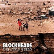"""BLOCKHEADS: """"This World Is Dead"""" – Details zum Album"""