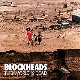 "BLOCKHEADS: ""This World Is Dead"" – Details zum Album"
