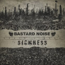 BASTARD NOISE & SICKNESS: Death´s Door