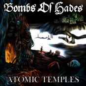 "BOMBS OF HADES: neues Album ""Atomic Temples"""