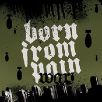 BORN FROM PAIN: War
