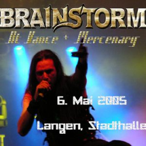 BRAINSTORM, AT VANCE, MERCENARY: Langen, Stadthalle – 06.05.2005