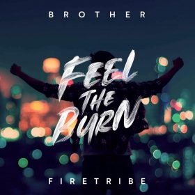 "BROTHER FIRETRIBE: Songs vom neuen Album ""Feel The Burn"""