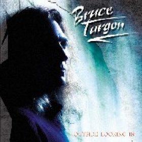 BRUCE TURGON: Outside Looking In