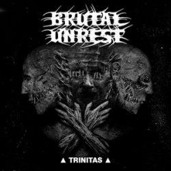 """BRUTAL UNREST: neues Album """"Trinitas"""""""
