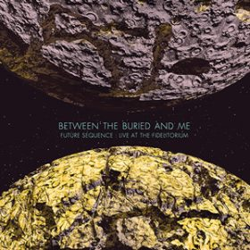 "BETWEEN THE BURIED AND ME: CD/DVD-Set ""Future Sequence: Live at the Fidelitorium"""