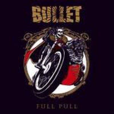 BULLET: Singe ´Full Pull`, Album & Tourdaten