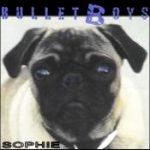 BULLET BOYS: Sophie
