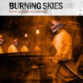 BURNING SKIES: Murder by Means Of Existence