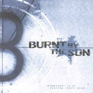 BURNT BY THE SUN: Soundtrack To The Personal Revolution