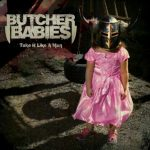 "BUTCHER BABIES: neues Album ""take It Like A Man"""