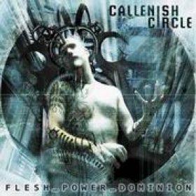 CALLENISH CIRCLE: Flesh_Power_Dominion