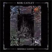 BOB CATLEY: Middle Earth