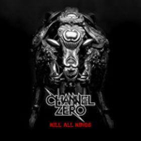 "CHANNEL ZERO: neues Album ""Kill All Kings"""