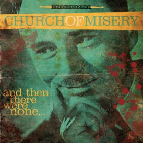 "CHURCH OF MISERY: neues Album ""And Then There Were None…"""