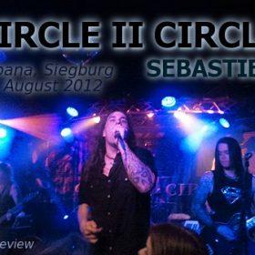 CIRCLE II CIRCLE, SEBASTIEN: Kubana, Siegburg, 10.08.2012