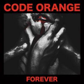 """CODE ORANGE: Songs von """"Forever"""" online"""