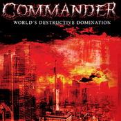 COMMANDER: World´s Destructive Domination [Eigenproduktion]
