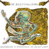 THE BODY & FULL OF HELL: Ascending A Mountain Of Heavy Light