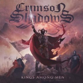 "CRIMSON SHADOWS: Cover & Tracklist von ""Kings Among Man"":"