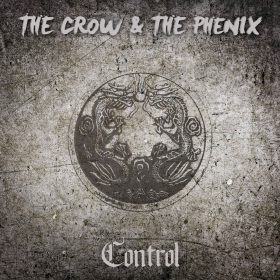"THE CROW & THE PHENIX: neue Single ""Control"""